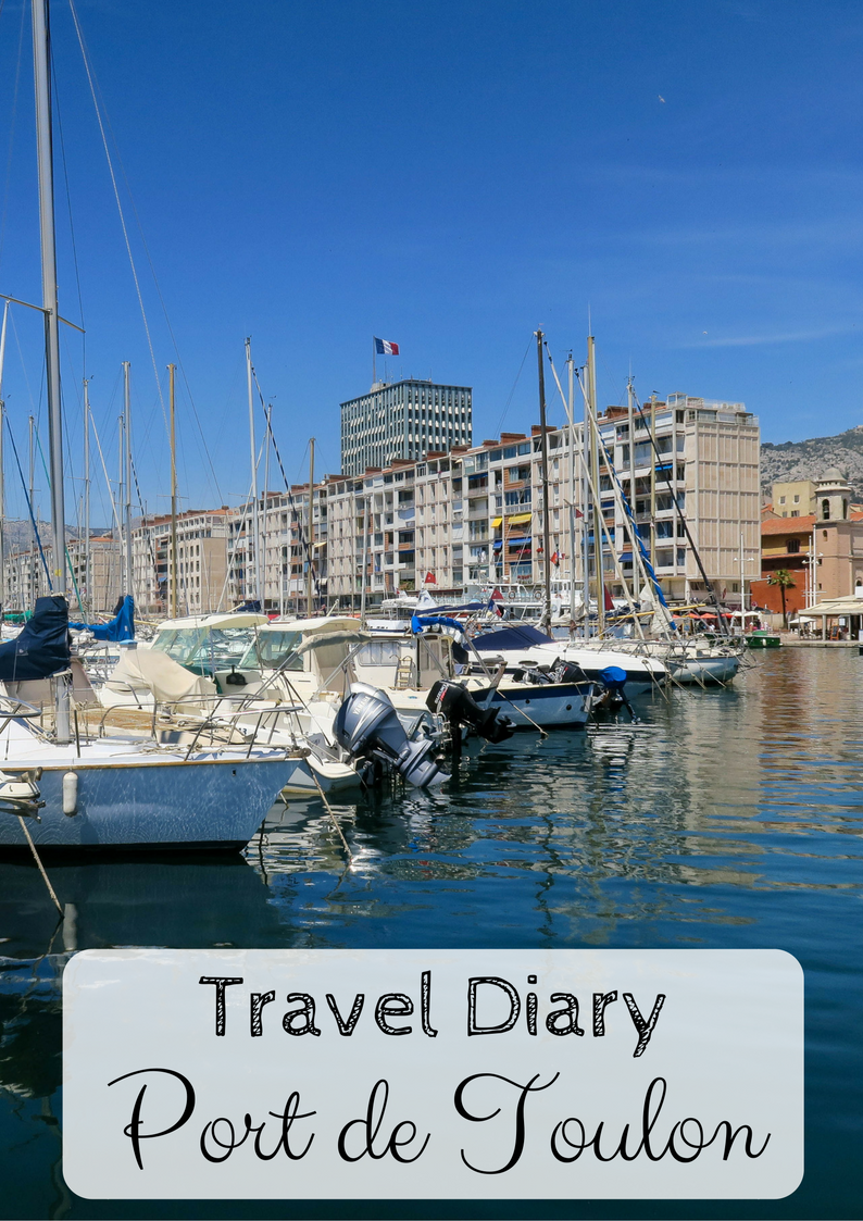 Port de Toulon, South of France, Travel Diary by Rosie Andre (Wanderlust, Traveller, Holiday, Vacation, Sea, Mediterranean, Europe, France, Harbour, Harbor, Port, French Riviera, Provence, Var)
